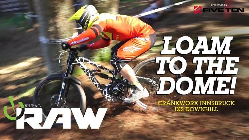 LOAM TO THE DOME! Crankworx iXS Innsbruck Downhill