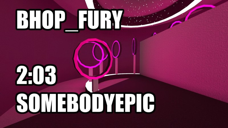 CS:S BHOP - bhop_fury in 2:03 by SomebodyEpic