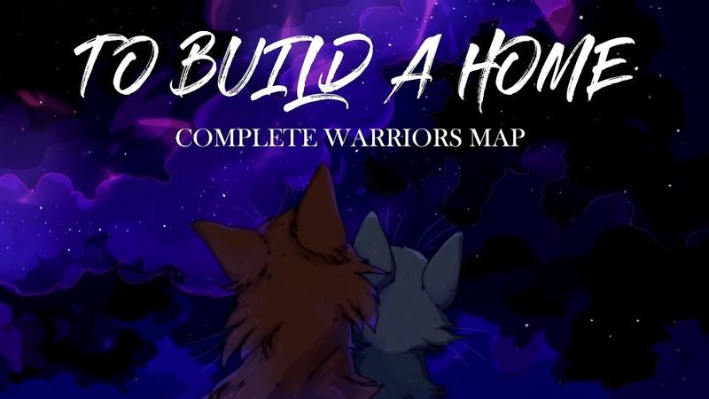 TO BUILD A HOME || COMPLETE WARRIORS MAP