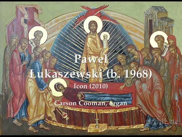 Paweł Łukaszewski Icon 2010 for organ