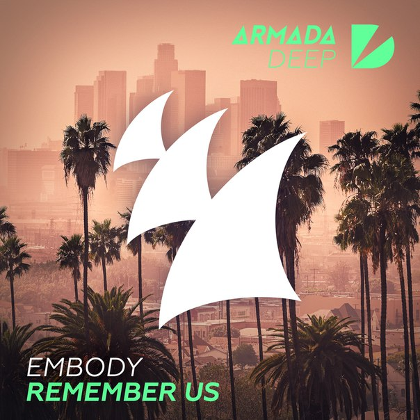 Embody - Remember Us (Extended Mix)