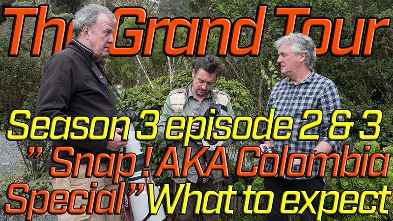 The Grand Tour Snap! AKA The Colombia Special - A Preview