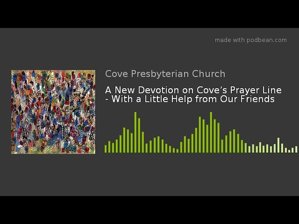 A New Devotion on Cove's Prayer Line - With a Little Help from Our Friends