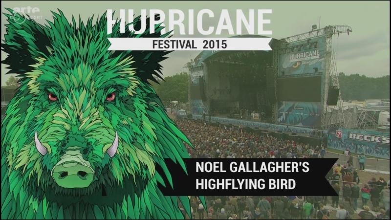 Noel Gallagher's High Flying Birds 2015-06-21 Scheessel, Germany - Hurricane Festival (Webcast 720p)