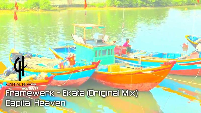 PREMIERE : Framewerk - Ekata (Original Mix)[Capital Heaven]
