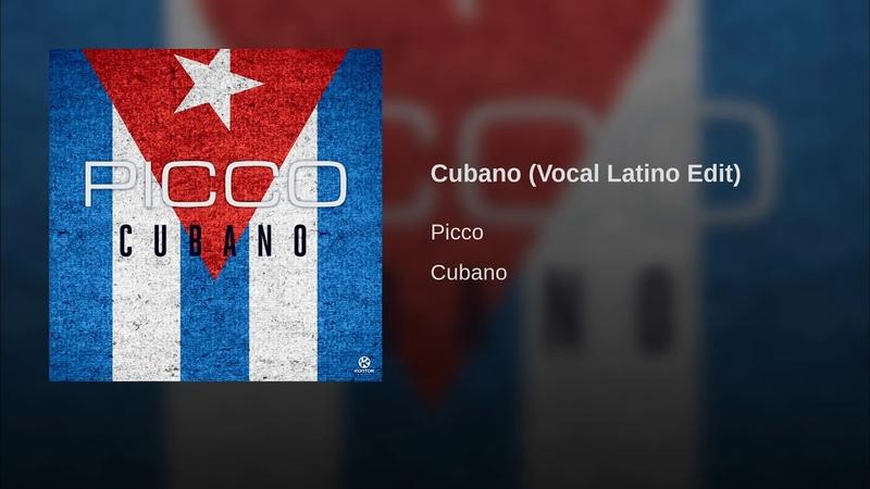 Picco - Cubano (Magic Carpet Ride 2019) Vocal Latino Edit (Audio)