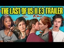 TEENS ADULTS REACT TO LAST OF US PART II (E3 Gameplay Trailer)