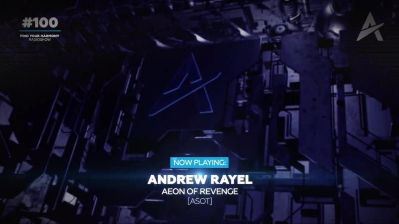 Andrew Rayel - Find Your Harmony Radioshow 100 PART 3 (incl. Andrew Rayel Class