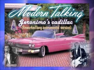 Modern Talking - Geronimo's cadillac (Reworked long instrumental version)