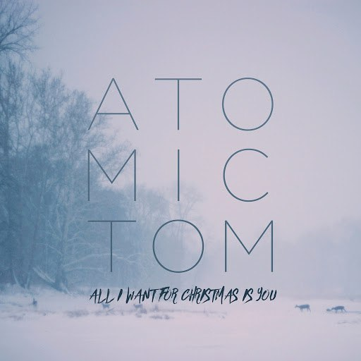 Atomic Tom альбом All I Want for Christmas