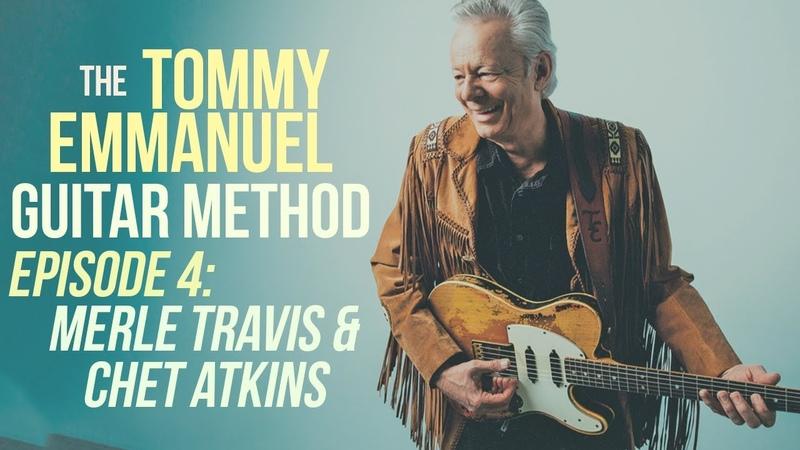 The Tommy Emmanuel Guitar Method Episode 4 Chet Atkins Merle Travis Tuning Importance