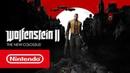 Wolfenstein II The New Colossus — релизный трейлер Nintendo Switch