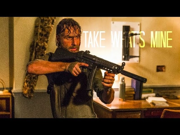 Rick Grimes (TWD) || Take Whats Mine