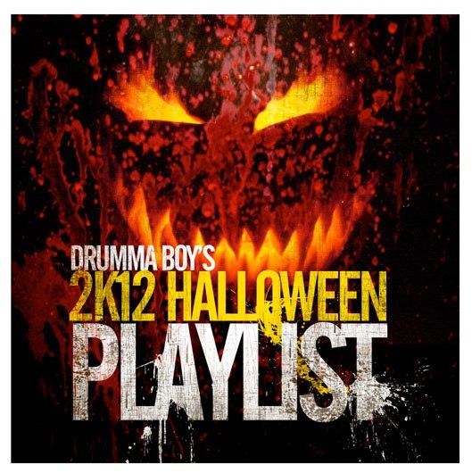 Drumma Boy - 2K12 Halloween Playlist - 2012