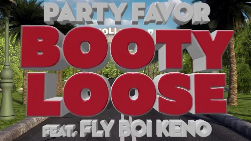 Party Favor feat. Fly Boi Keno - Booty Loose (Audio)