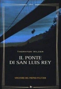 [Libro] Thornton Wilder - Il ponte di San Luis Rey (2001) - ITA