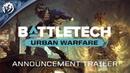 BATTLETECH: Urban Warfare   Announcement Trailer