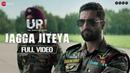 Jagga Jiteya Full Video URI Vicky Kaushal Yami Gautam Daler Mehndi Dee MC Shashwat S