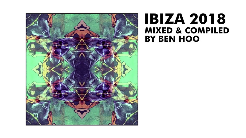 Ibiza 2018 - Mixed Compiled by Ben Hoo (Minimix)