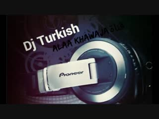 dj turkish.mp4