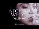The Afghan Whigs - Miles Iz Ded [OFFICIAL VIDEO]