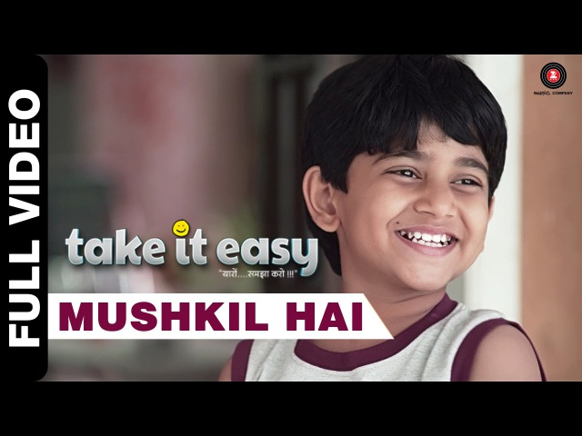 Mushkil Hai Full Video | Take it Easy | Shankar Mahadevan | Raj Zutshi Anang Desai