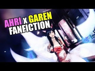 Ahri X Garen Fanfiction: League of Legends
