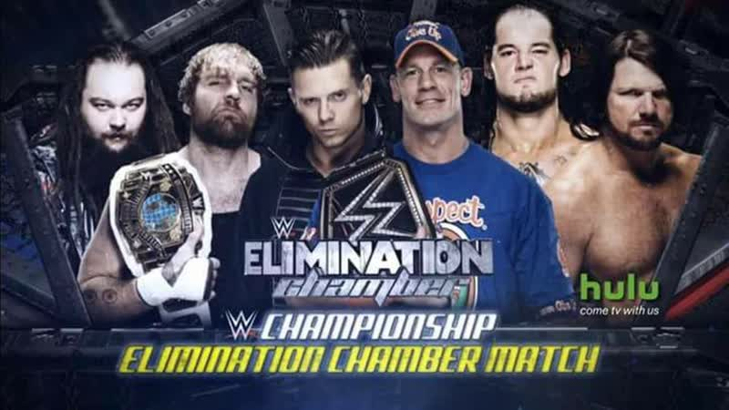 WWE Mania Elimination Chamber 2017 John Cena c vs AJ Styles vs Dean Ambrose c vs Bray Wyatt vs Baron Corbin vs The Miz