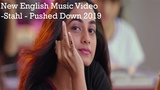 New English Music Video( No Copyright Music)-Stahl - Pushed Down 2019