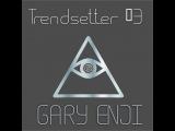 DJ GARY ENJI  - TRENDSETTER#3 2013  (ОКТЯБРЬ)