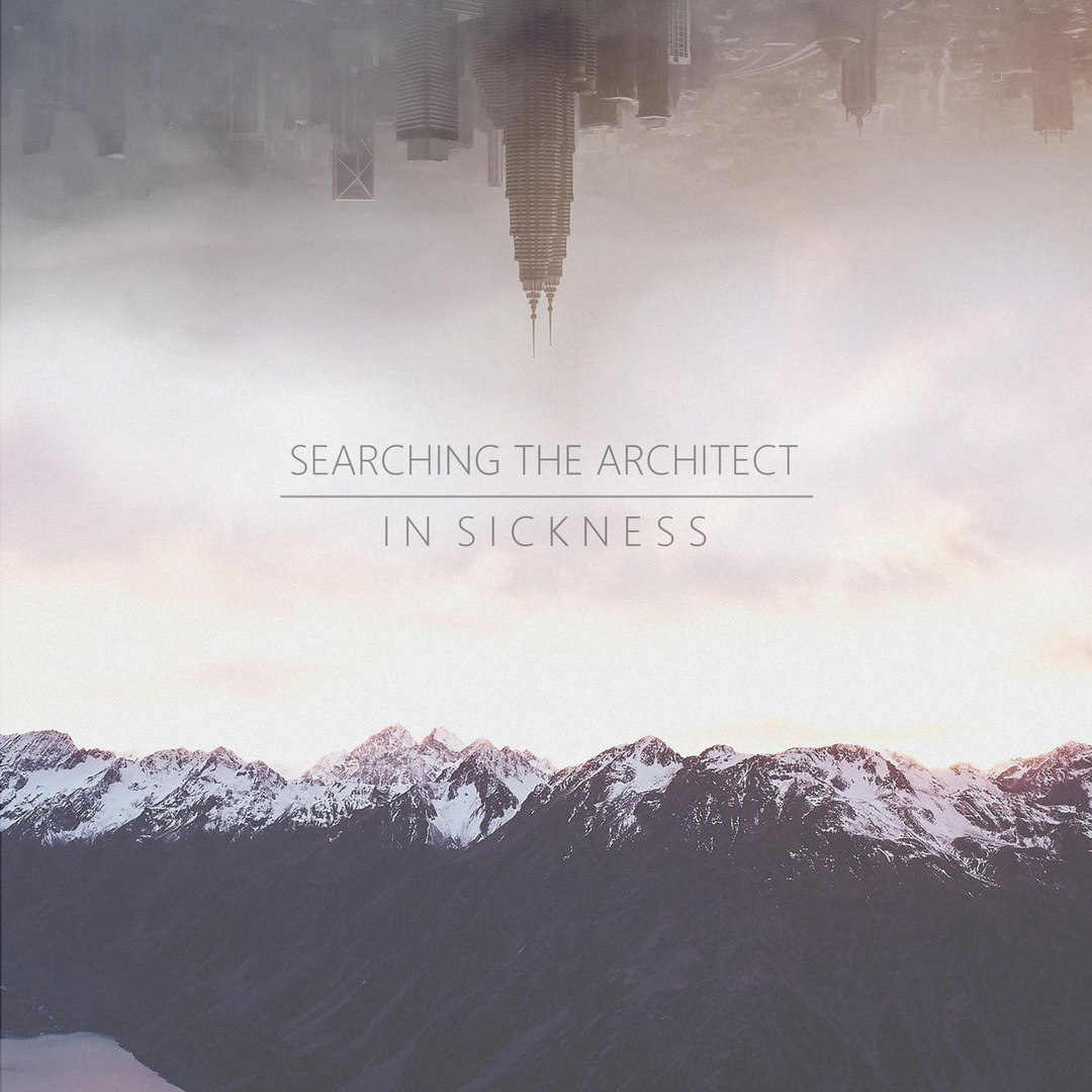 Searching the Architect - In Sickness (2017)