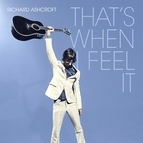Richard Ashcroft альбом That's When I Feel It