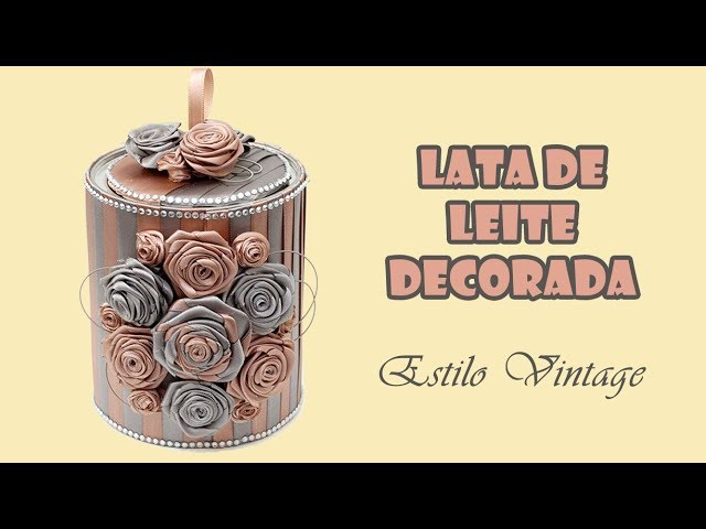 Lata de Leite Decorada Estilo Vintage 2 (ARTESANATO, DIY, RECICLAGEM)