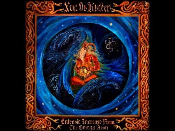 Xul Ov Kvlten - Entropic Increase From The Omega Aeon (Full Album)