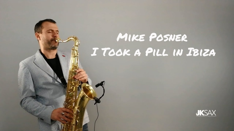Mike Posner - I Took A Pill In Ibiza (Seeb Remix) (Explicit) - JK Sax Cover