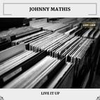 Johnny Mathis альбом Live It Up