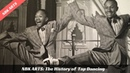 """The History of Tap Dancing""  From Master Juba to Savion Glover 