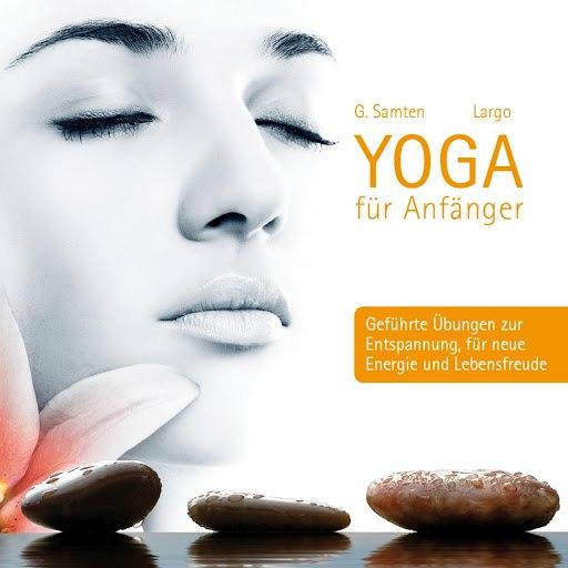 Largo альбом Yoga für Anfänger - geführte Übungen zur Entspannung, für neue Energie und Lebensfreude