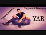 Magamed Teimurov - Yar (kurdish hit)