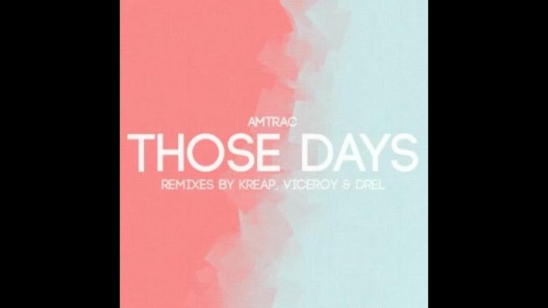 Amtrac - Those Days (Original Mix)