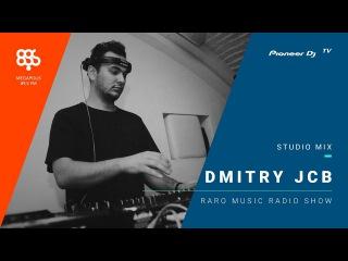 Dmitry JCB megapolis 89.5 fm /RARO MUSIC RADIO SHOW/ @ Pioneer DJ TV | Moscow
