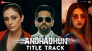 AndhaDhun Title Track Ft. Raftaar | Ayushmann Khurrana | Tabu | Radhika Apte | 5th October