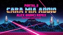 Portal 2 - Cara Mia Addio (Alex Giudici Remix) Feat. Saint Kitten