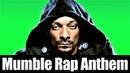 Snoop Dogg - Mumble Rap Anthem (feat. 50 Cent)