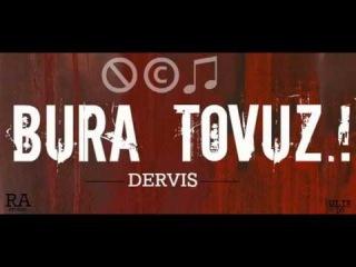 Dervish - Bura Tovuz
