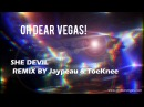 OH DEAR VEGAS! -  She Devil Remix by Jaypeau & ToeKnee