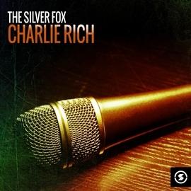 Charlie Rich альбом The Silver Fox: Charlie Rich