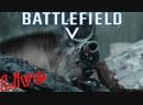 Стрим Battlefield V ПРИТВОРИСЬ МЁРТВЫМ, Я ВЕРНУЛСЯ Обновление 1.07 PS4 PRO 1080p 60fps syoutube/channel/UCKr