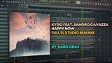 Kygo Feat. Sandro Cavazza - Happy Now FULL FL Studio Remake + FREE FLP