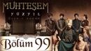 Muhteşem Yüzyıl 99. Bölüm (HD)